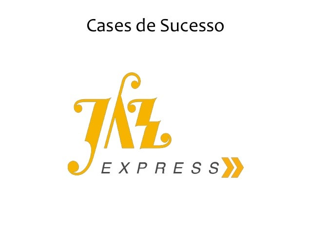 Jazz Express - Cases de Sucesso - photo#12