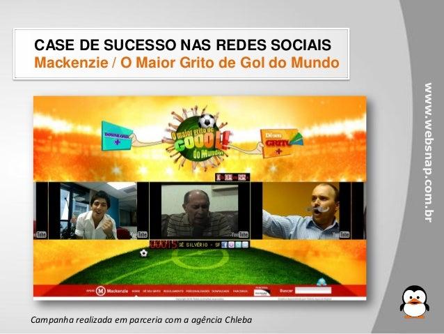 CASE DE SUCESSO NAS REDES SOCIAISMackenzie / O Maior Grito de Gol do Mundo                                                ...