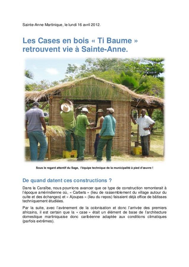 Sainte-Anne Martinique, le lundi 16 avril 2012. Les Cases en bois « Ti Baume » retrouvent vie à Sainte-Anne. Sous le regar...