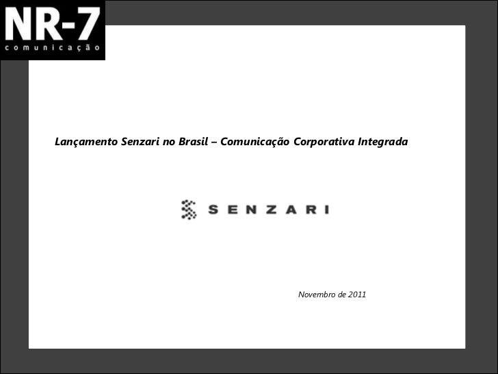 Lançamento Senzari no Brasil – Comunicação Corporativa Integrada                                            Novembro de 2011