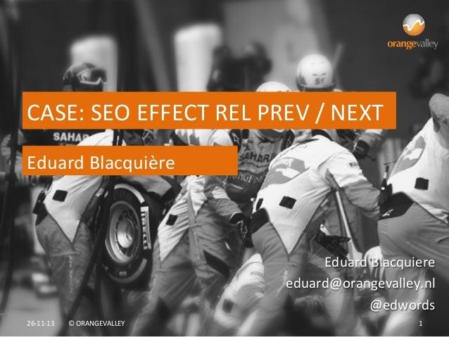 CASE:  SEO  EFFECT  REL  PREV  /  NEXT   Eduard  Blacquière    Eduard  Blacquiere   eduard@orangeval...