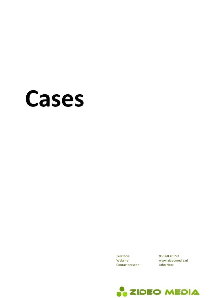 Cases             Telefoon:         0306040771         Website:          www.zideomedia.nl         Contactpe...