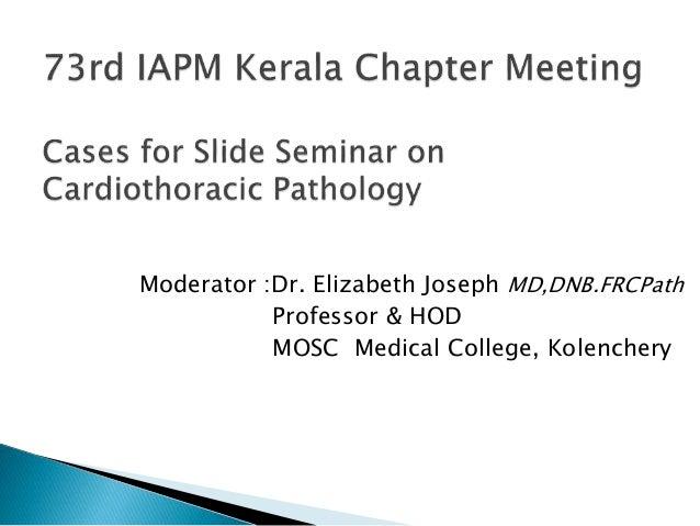 Slide seminar on Cardiothoracic Pathology - IAPM Kerala 73rd meeting