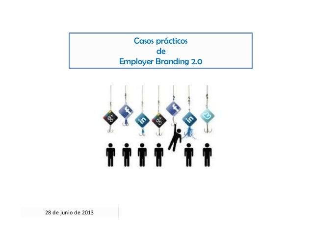 Casos prácticos de Employer Branding 2.0 28 de junio de 2013
