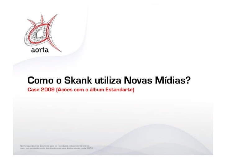 Como o Skank utiliza Novas Mídias? Case 2009 (Ações com o álbum Estandarte)
