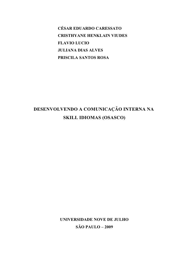 CÉSAR EDUARDO CARESSATO        CRISTHYANE HENKLAIN VIUDES        FLAVIO LUCIO        JULIANA DIAS ALVES        PRISCILA SA...