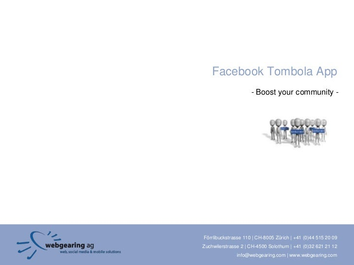 Facebook Tombola App                     - Boost your community -Förrlibuckstrasse 110 | CH-8005 Zürich | +41 (0)44 515 20...