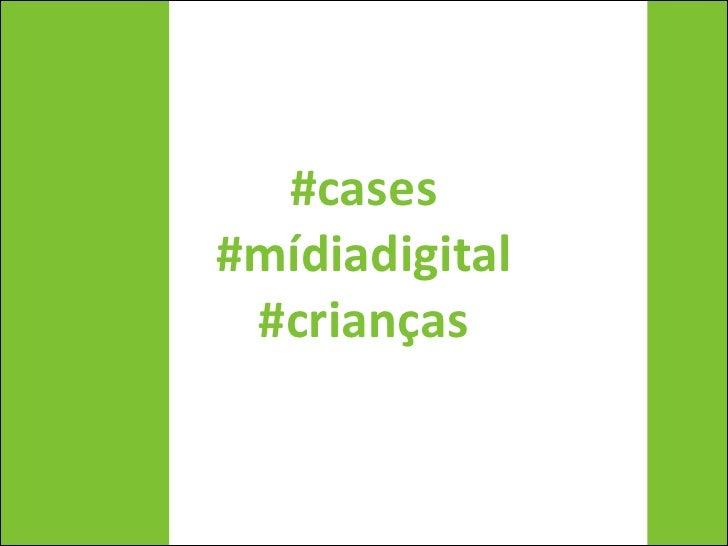 #cases#mídiadigital #crianças