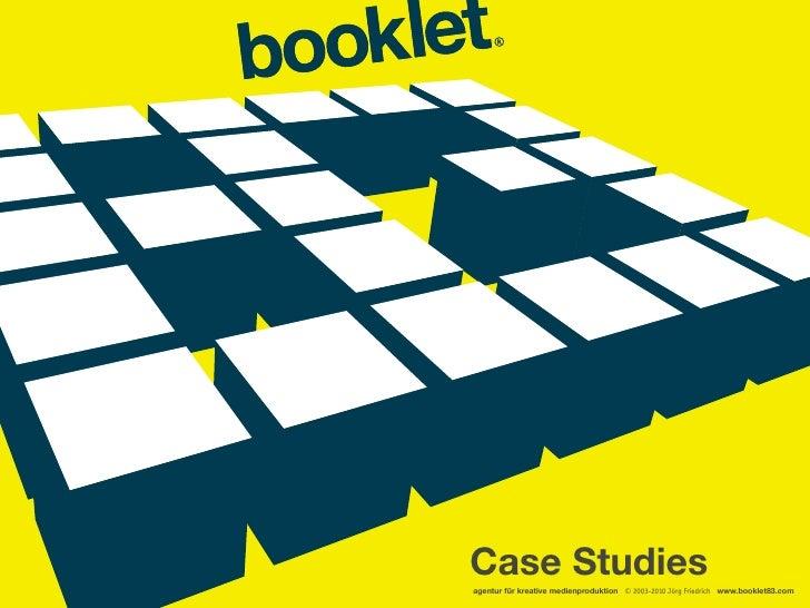 Case Studies agentur für kreative medienproduktion © 2003-2010 Jörg Friedrich www.booklet83.com