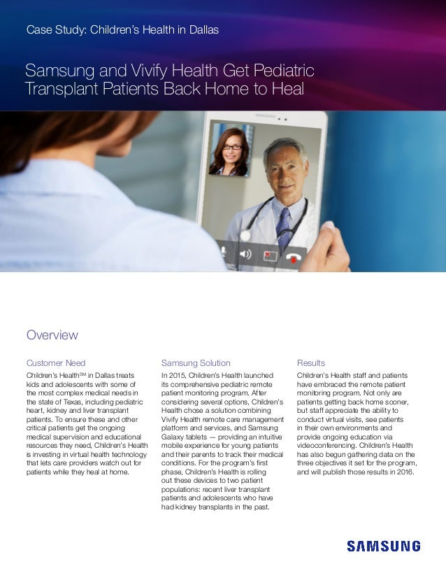Case Study: Children's Health in Dallas Samsung and Vivify Health Get Pediatric Transplant Patients Back Home to Heal Cust...