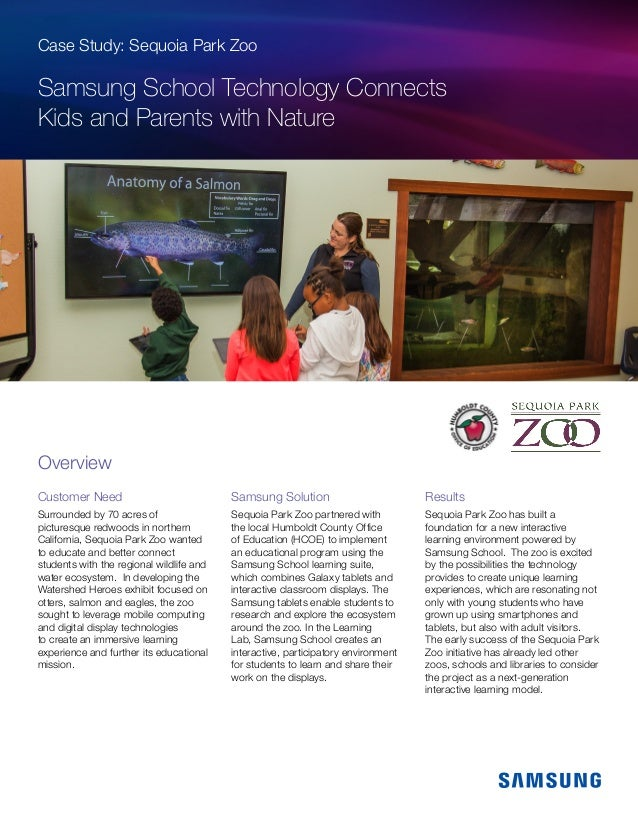 Case Study: Sequoia Park Zoo Samsung School Technology Connects Kids and Parents with Nature Customer Need Surrounded by 7...