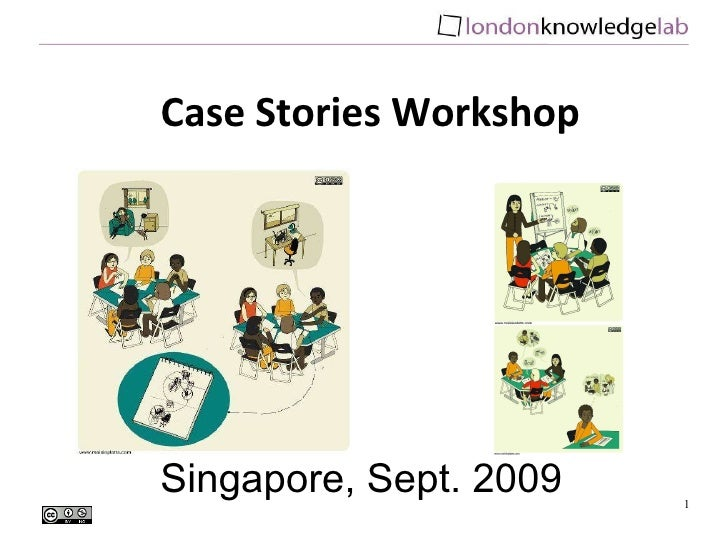 Singapore, Sept. 2009 Case Stories Workshop