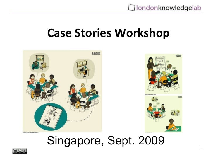Singapore, Sept. 2009 Case Stories Workshop