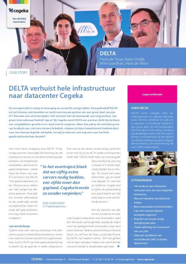DELTA Frans de Troye, Karen Vrolijk, Wim Goedhart, Hans de Moor CASE STORY  DELTA verhuist hele infrastructuur naar datace...