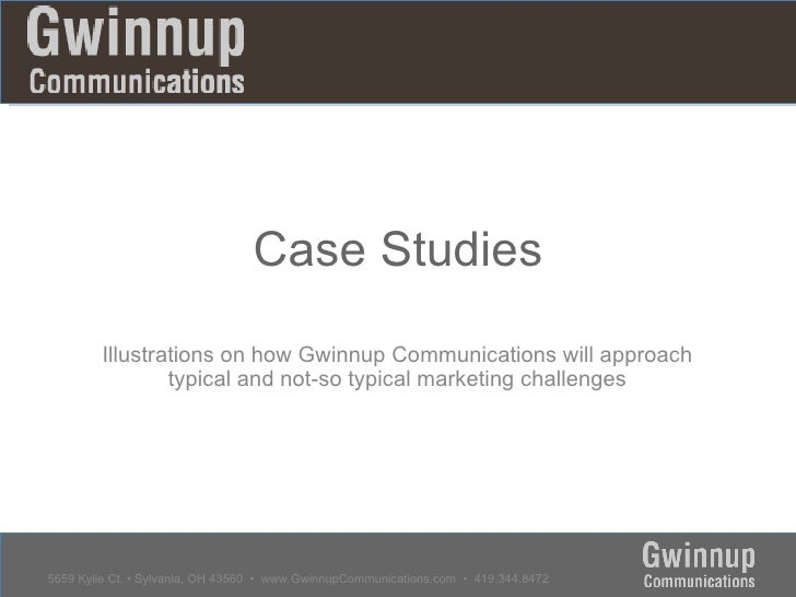 Marketing Project Case Studies Illustrations on how Gwinnup Communications  will approach typical and not-so typical marke...