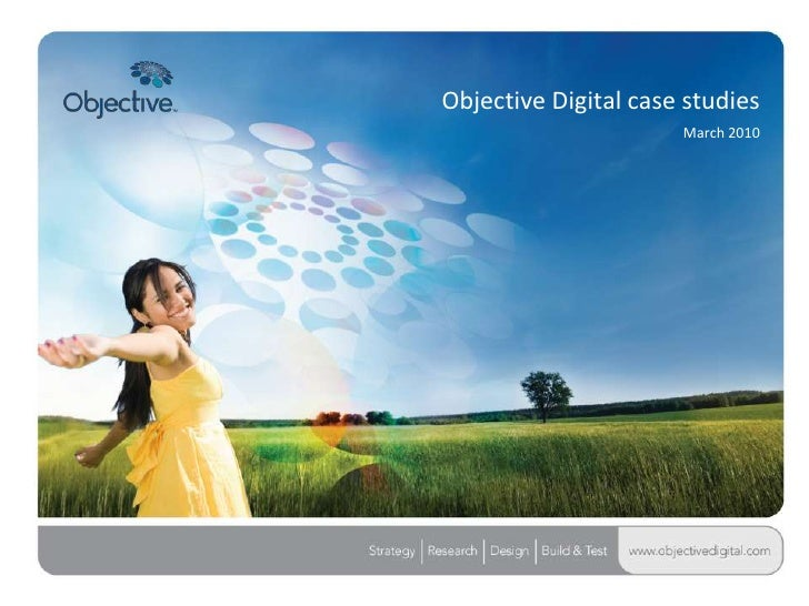 Objective Digital case studies<br />March 2010<br />