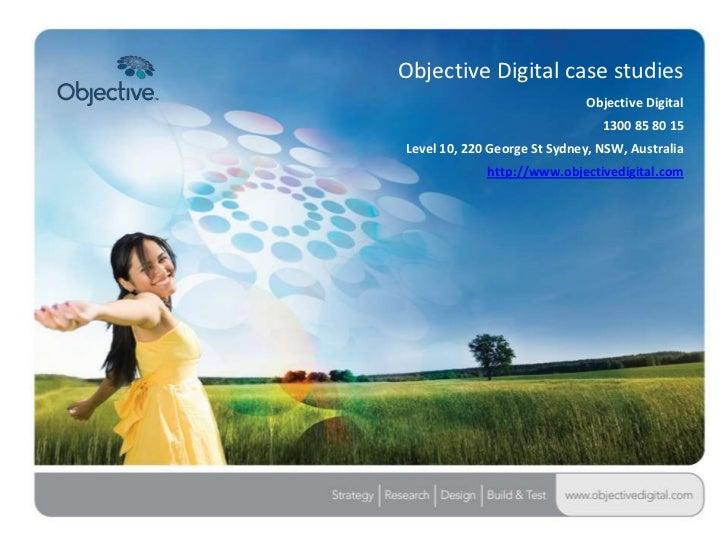 Objective Digital case studies                             Objective Digital                                1300 85 80 15L...