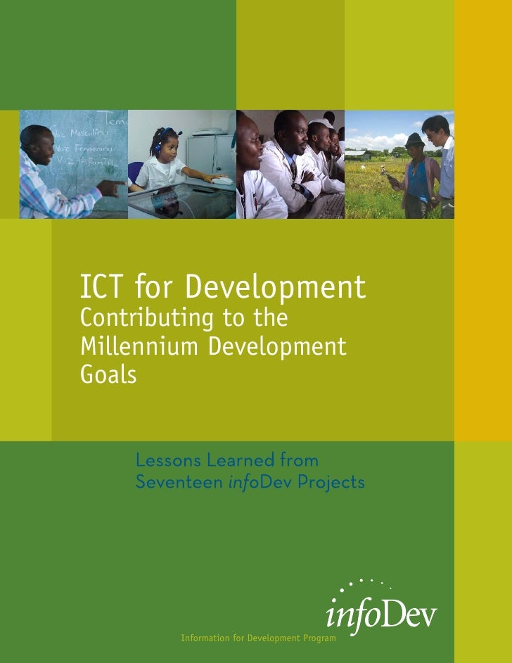 ICT for DevelopmentContributing to theMillennium DevelopmentGoals        Information for Development Program