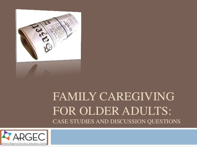 care of the older adult questions essay This document is for your use after you have read about performing a health history and comprehensive physical assessment  ask an older adult  care appointment.