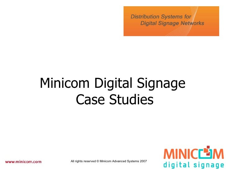 Minicom Digital Signage  Case Studies