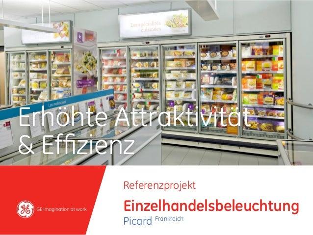 Erhöhte Attraktivität& Effizienz         Referenzprojekt         Einzelhandelsbeleuchtung         Picard Frankreich