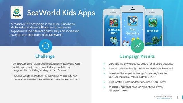 1 Mobile Marketing Agency www.comboapp.com ComboApp, an official marketing partner for SeaWorld Kids' mobile app developer...