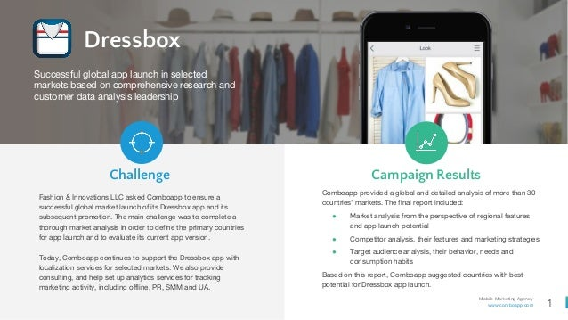 1 Mobile Marketing Agency www.comboapp.com Dressbox Fashion & Innovations LLС asked Comboapp to ensure a successful global...