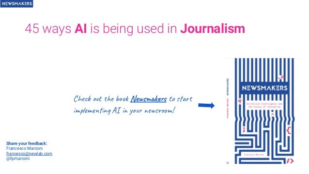 45 ways AI is being used in Journalism Check out the book Newsmakers to start implementing AI in your newsroom! Share your...