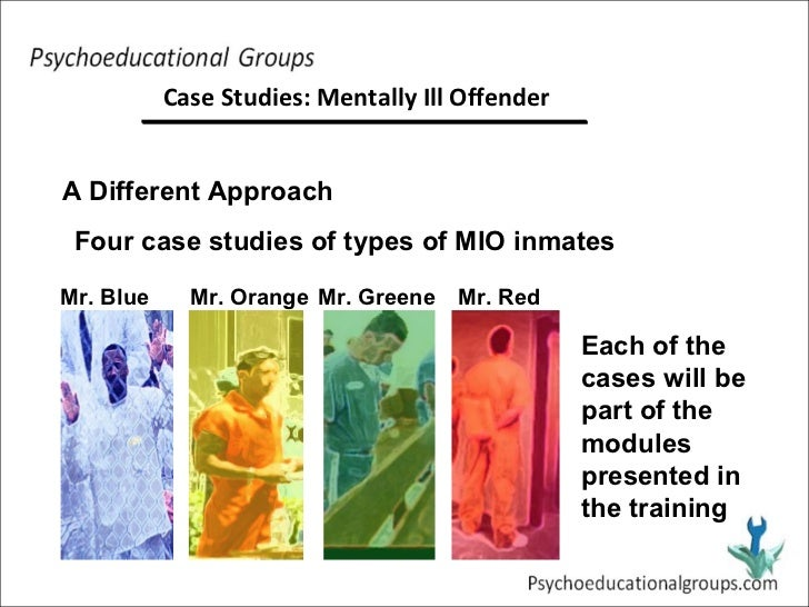 A Different Approach Four case studies of types of MIO inmates Each of the cases will be part of the modules presented in ...