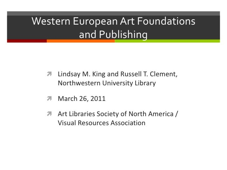 Western European Art Foundations         and Publishing   Lindsay M. King and Russell T. Clement,     Northwestern Univer...