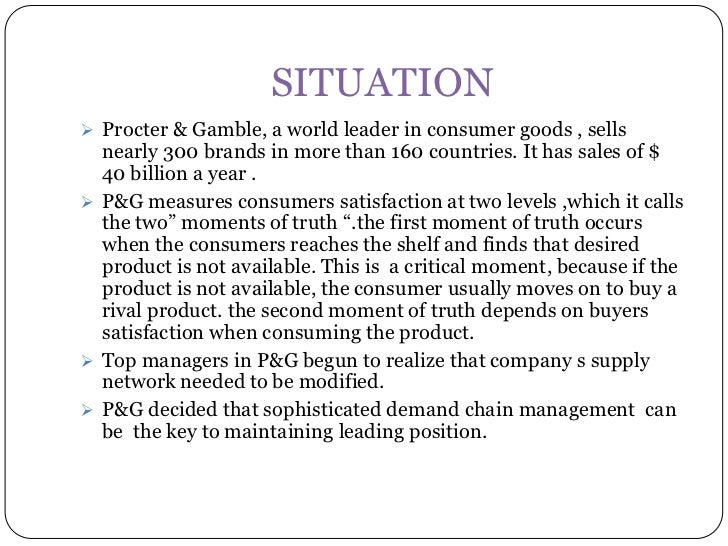 SITUATION Procter & Gamble, a world leader in consumer goods , sells  nearly 300 brands in more than 160 countries. It ha...