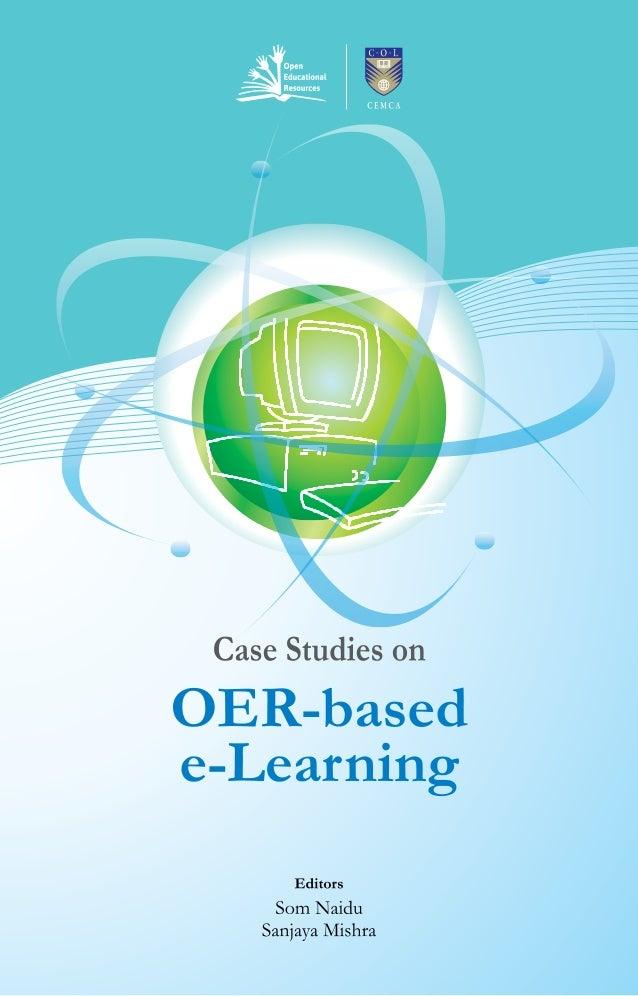 Case studies on OER - based eLearning by Som Naidu and Sanjaya Mishra Slide 1