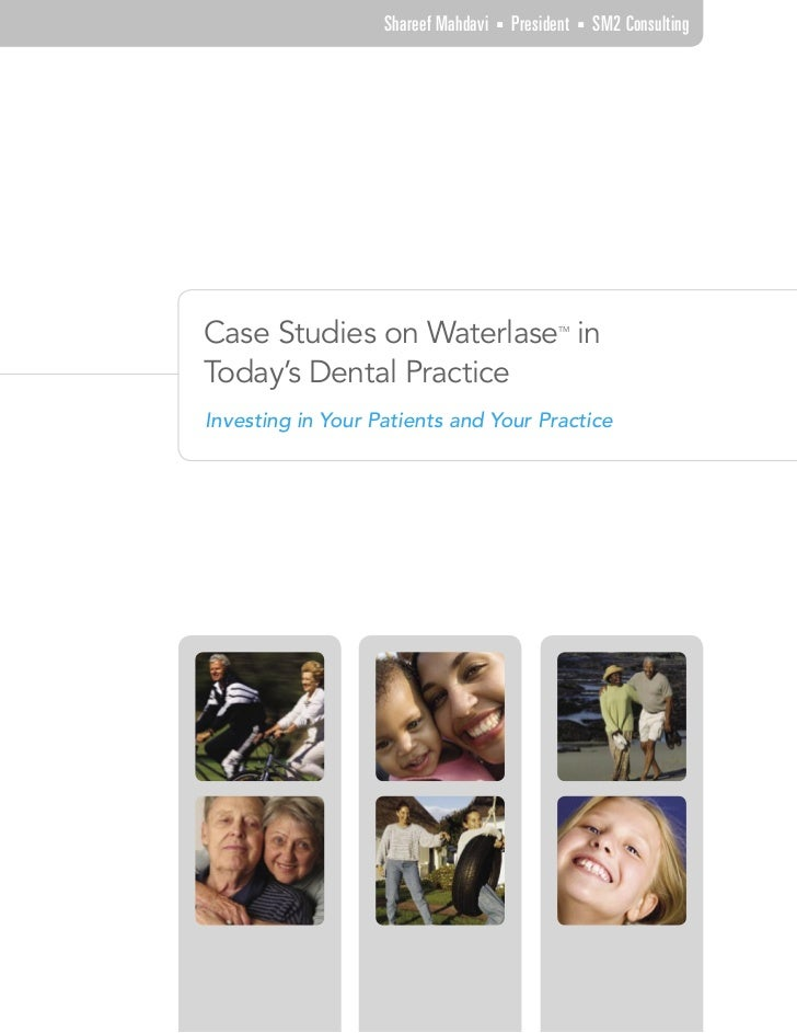 Shareef Mahdavi   ■   President   ■   SM2 ConsultingCase Studies on Waterlase in                    TMToday's Dental Pract...