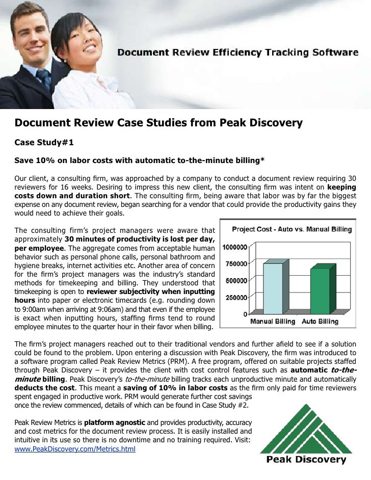 Document Review Case Studies from Peak Discovery Case Study#1  Save 10% on labor costs with automatic to-the-minute billin...