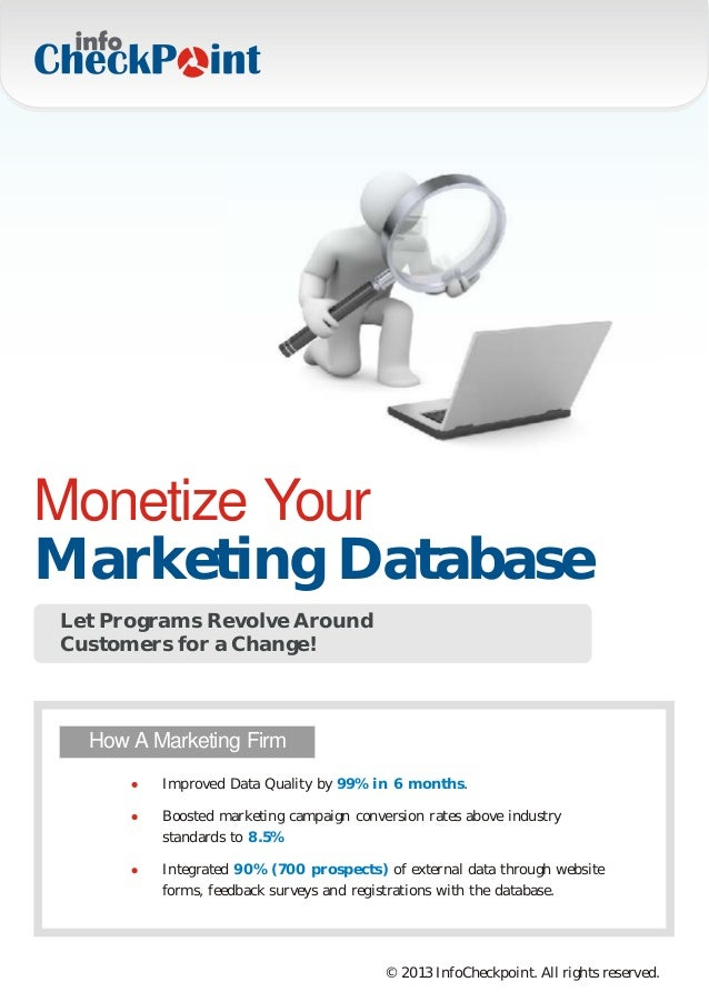 Monetize YourMarketing DatabaseLet Programs Revolve AroundCustomers for a Change!  How A Marketing Firm         Improved D...