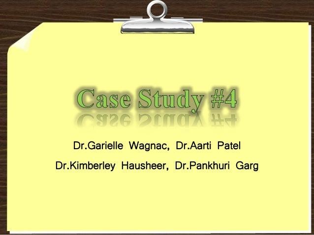 Dr.Garielle Wagnac, Dr.Aarti Patel Dr.Kimberley Hausheer, Dr.Pankhuri Garg