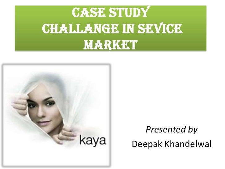 CASE STUDY CHALLANGE IN SEVICE MARKET<br />Presented by<br />Deepak Khandelwal<br />