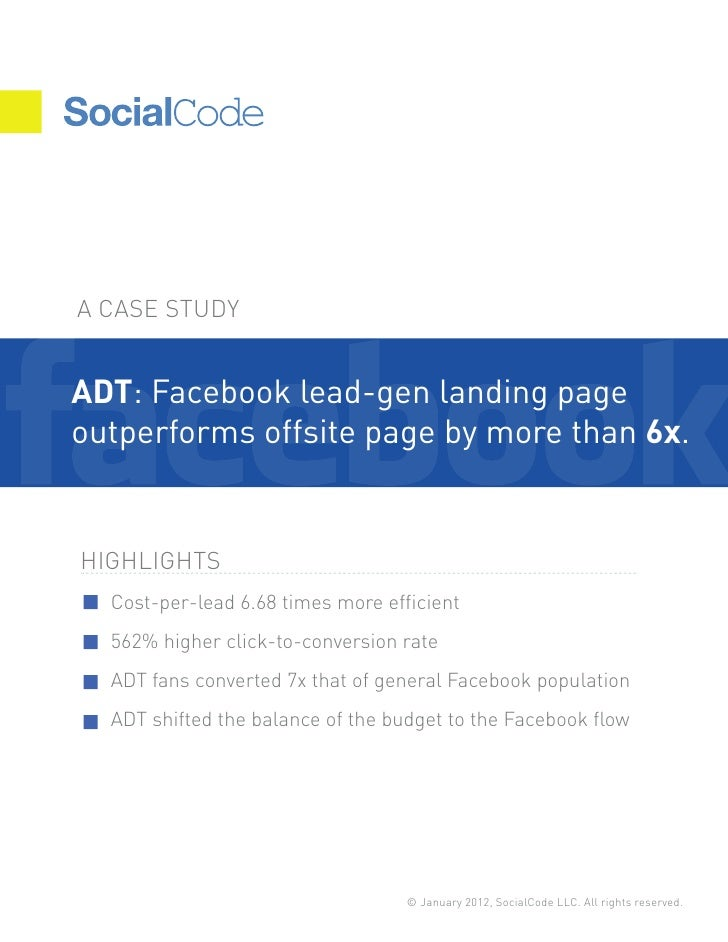 A CASE STUDYADT: Facebook lead-gen landing pageoutperforms offsite page by more than 6x.HIGHLIGHTS  Cost-per-lead 6.68 tim...