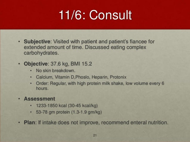 11/6: Consult• Subjective: Visited with patient and patient's fiancee for  extended amount of time. Discussed eating compl...