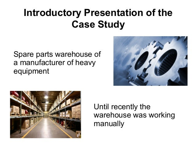 warehouse case study Data mining case studies proceedings of the first international workshop on data mining case studies held at the 2005 ieee international conference on data mining.