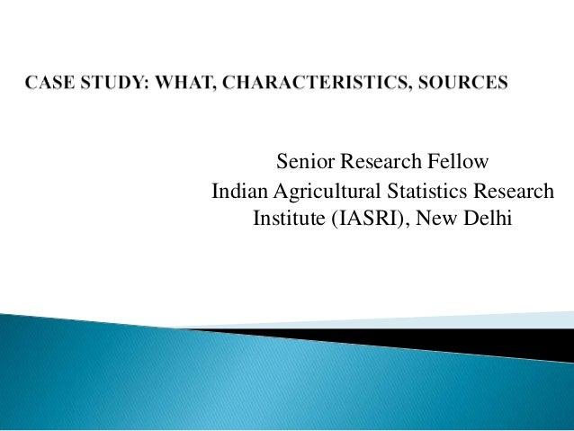 Senior Research Fellow Indian Agricultural Statistics Research Institute (IASRI), New Delhi