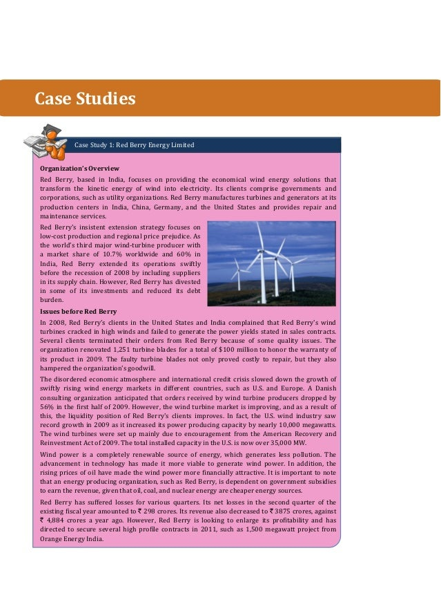 Case Study 1: Red Berry Energy Limited Organization's Overview Red Berry, based in India, focuses on providing the economi...
