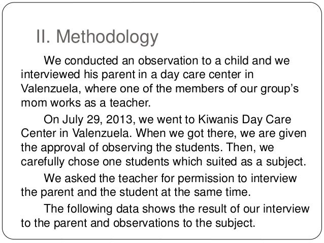 child observation case study An observational study can then make inferences from that small sample to the general population,  31 case study 32 naturalistic observation 33 survey.