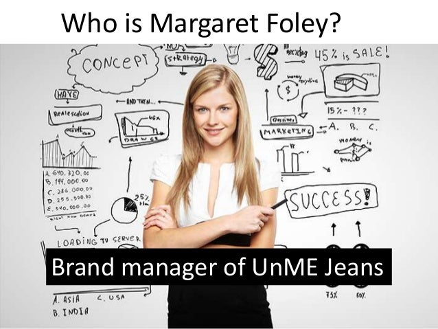 analysis of unme jeans What benefits and risks are there in each of the three social media plans can the risks be mitigated as a brand manager of unme jeans, margaret foley is.