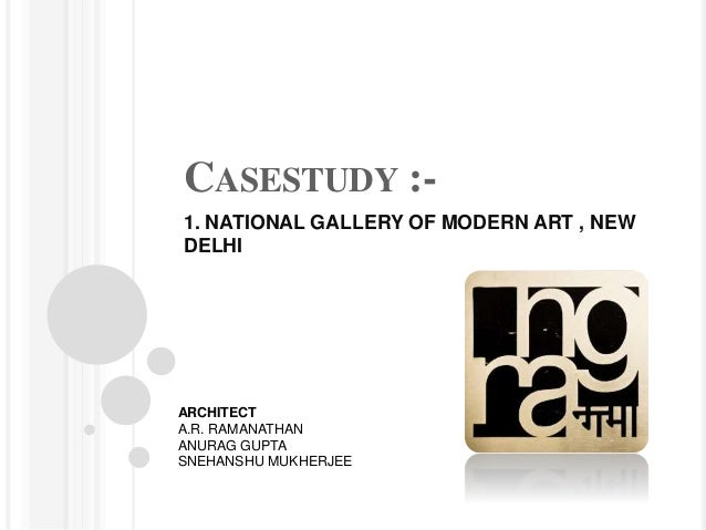 Casestudy On National Gallery Of Modern Art New Delhi