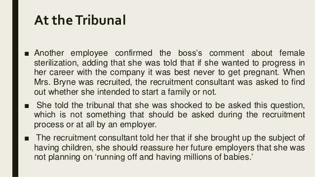 mrs bryne was sacked as a Mrs bryne left the tribunal in tears without commenting mrs bryne was sacked as the firm's human resources director in january 2001, two months before giving birth she had complained that male.