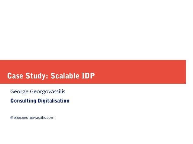 Case Study: Scalable IDP George Georgovassilis Consulting Digitalisation @blog.georgovassilis.com