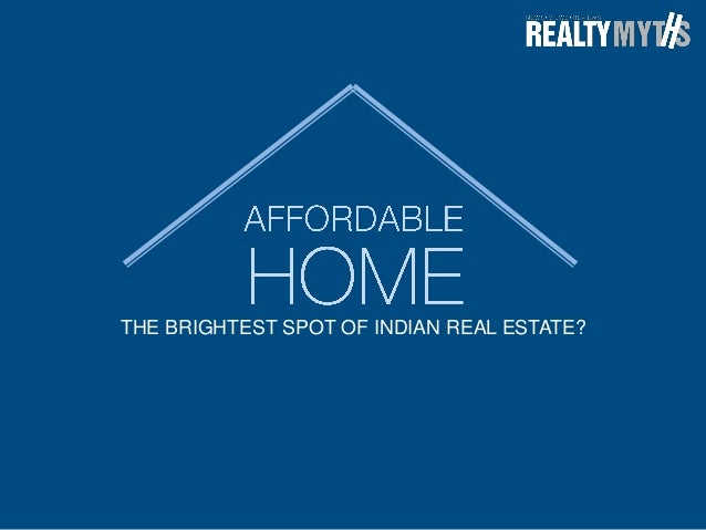 THE BRIGHTEST SPOT OF INDIAN REAL ESTATE?