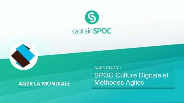 AG2R LA MONDIALE CASE STUDY : SPOC Culture Digitale et Méthodes Agiles