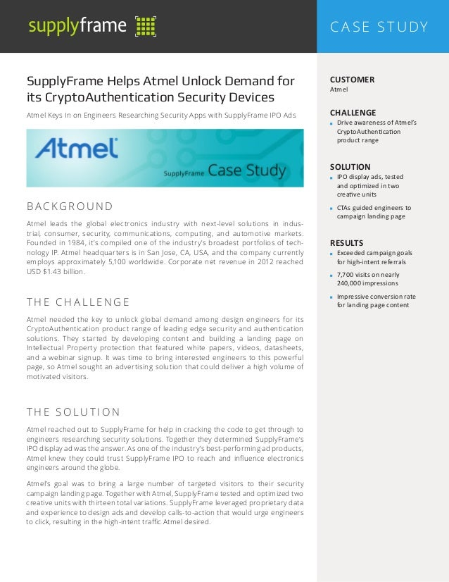 C a se S t udy SupplyFrame Helps Atmel Unlock Demand for its CryptoAuthentication Security Devices Atmel Keys In on Engine...